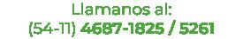 Llamanos al:  (54-11) 4687-1825 / 5261